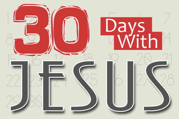 30 Days With Jesus – Day 1