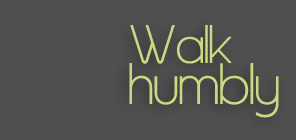 Walking Humbly in 2014