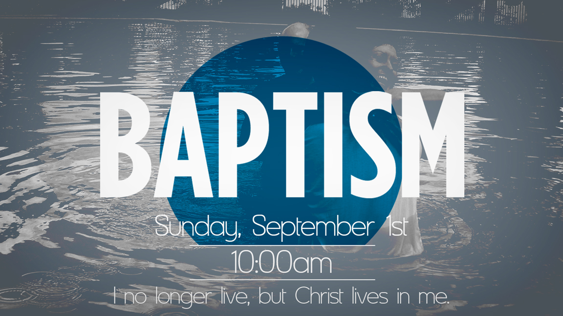 Baptisms – Sunday, September 1st!