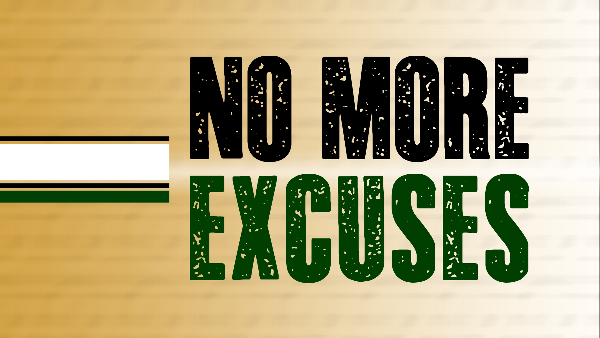 No More Excuses, Part 1: Believe