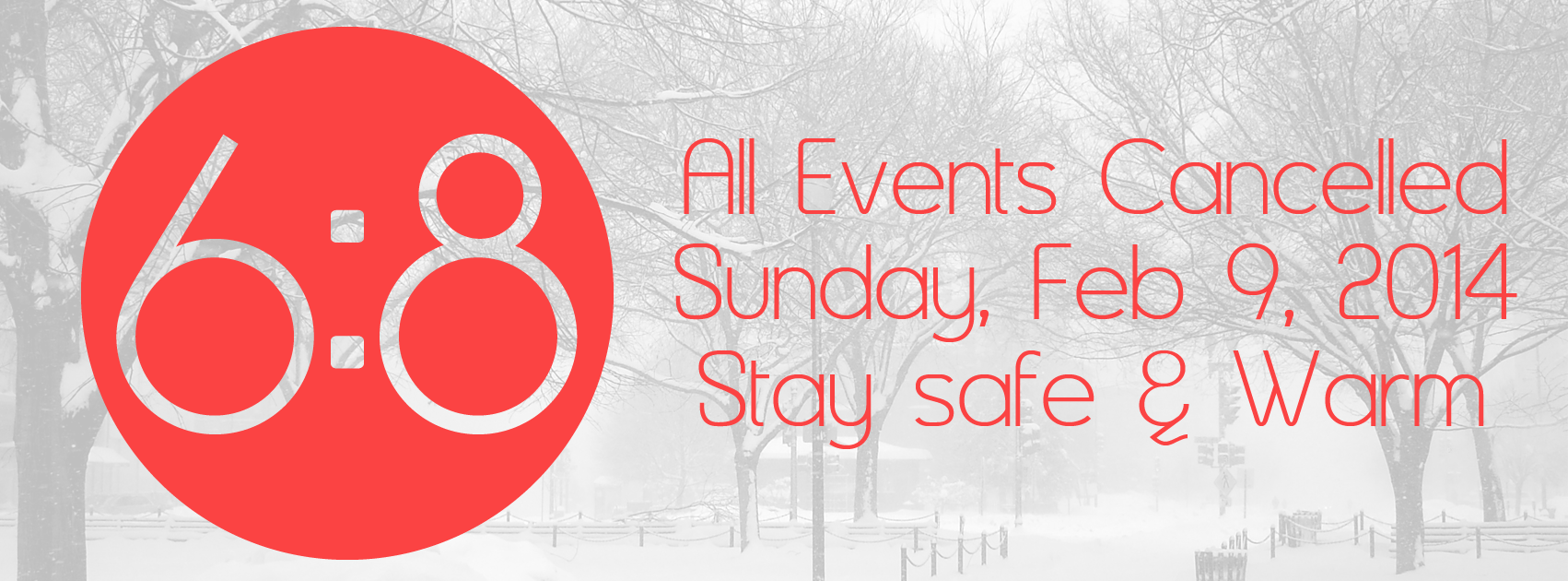 All Events Cancelled – 02/09/2014