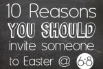 10-reasons-to-invite-to-easter