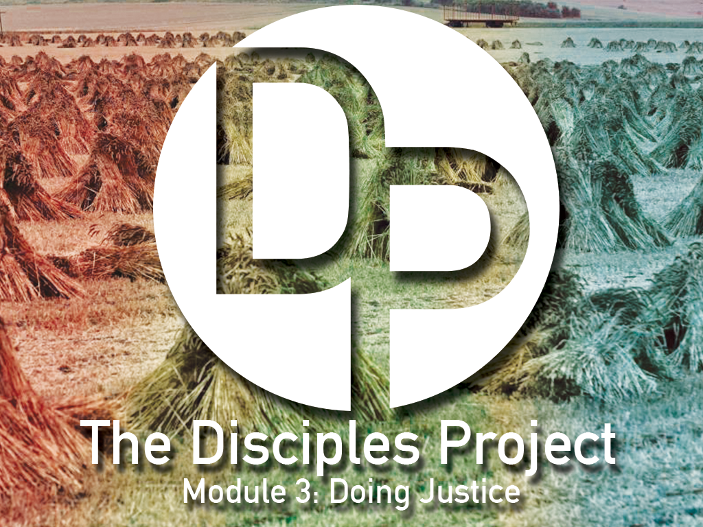 The Disciples Project, Module 3: The Greatest Injustice of All