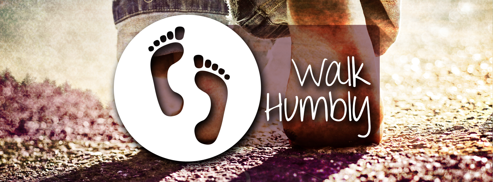 Walk Humbly, Part 6: Not Just For You, In You