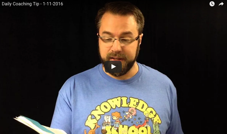 Daily Coaching Videos for January 11-15, 2016