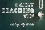 Daily Coaching Tip-Friday