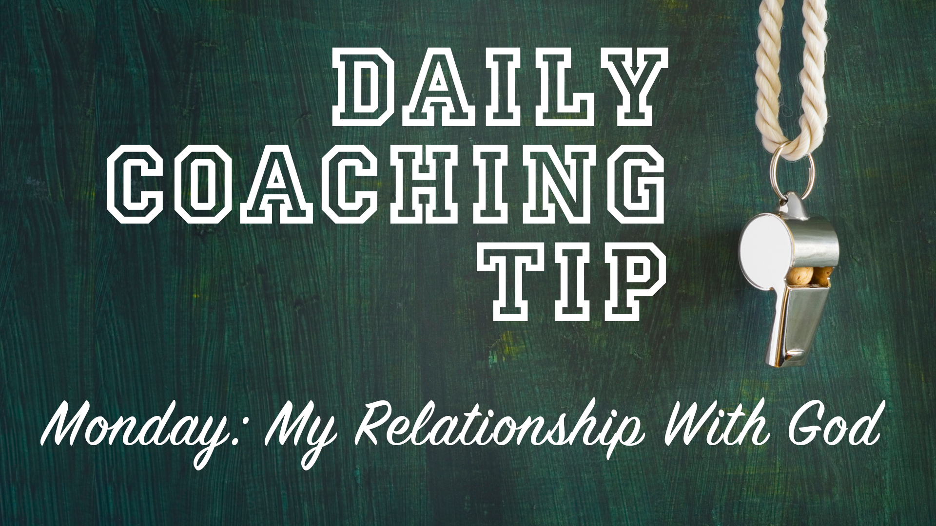 Daily Coaching Tip, Monday, May 09, 2016