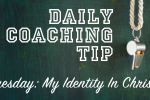 Daily Coaching Tip-Tuesday