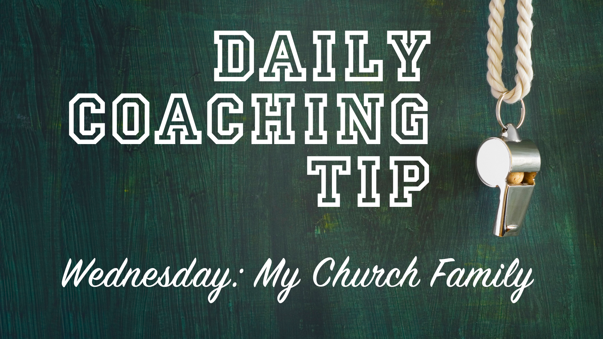 Daily Coaching Tip, Wednesday, July 13, 2016