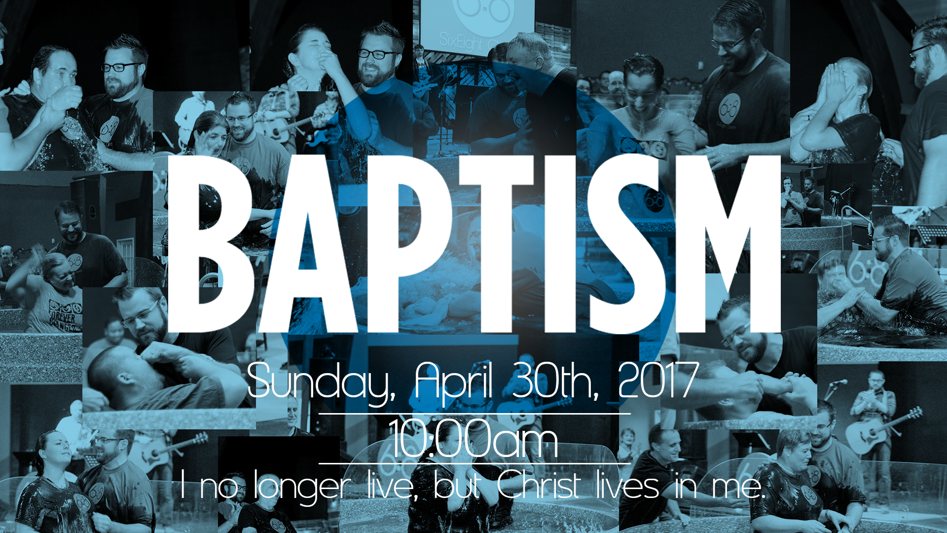 Baptism Sunday, April 30th, 2017