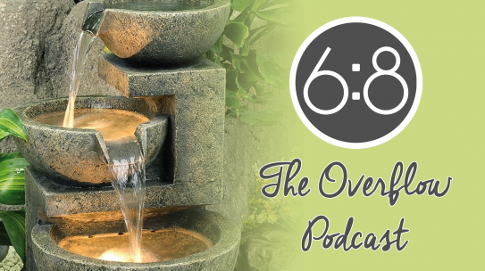 The Overflow Podcast, Episode 0004, What are we storing up in our hearts?