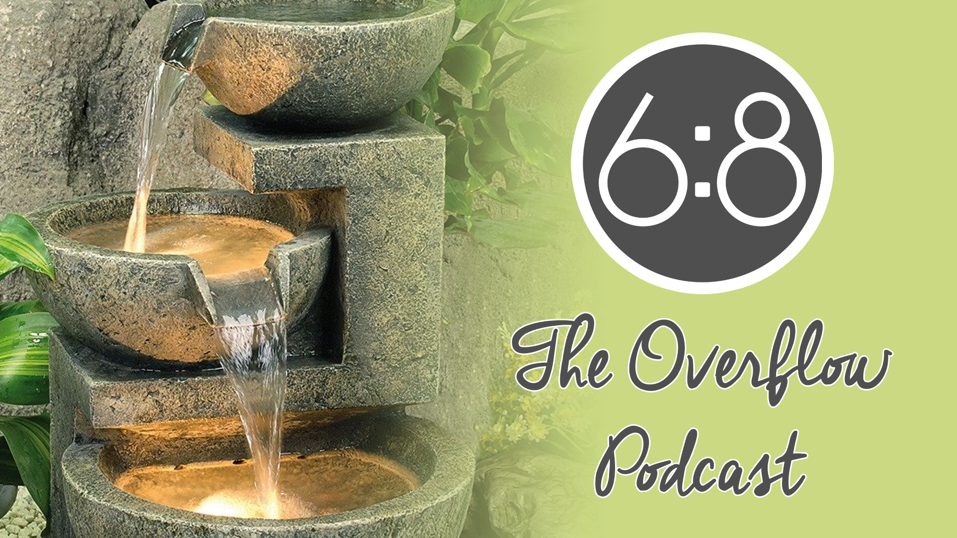The Overflow Podcast, Episode 0002: 5 Key Aspects of Loving God With All Your Heart