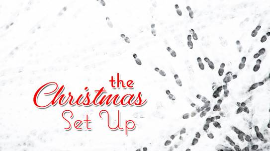 The Christmas Set Up, A Journey Through The Christmas Season