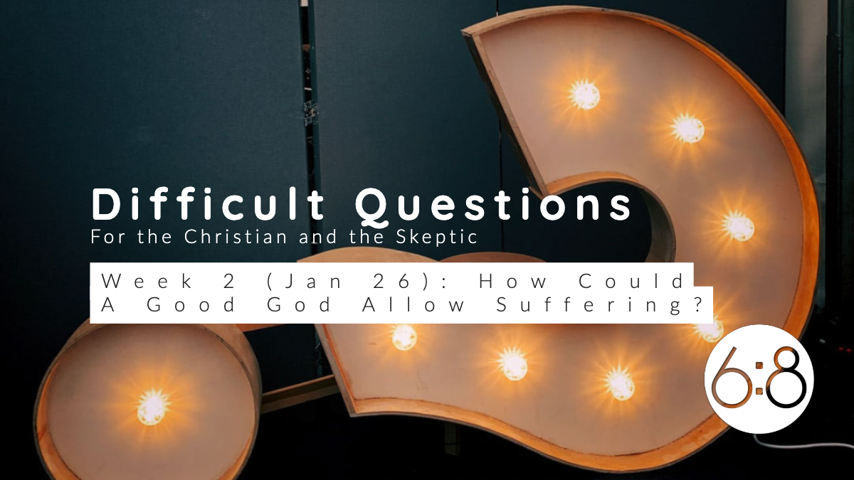 How Could A Good God Allow Suffering?