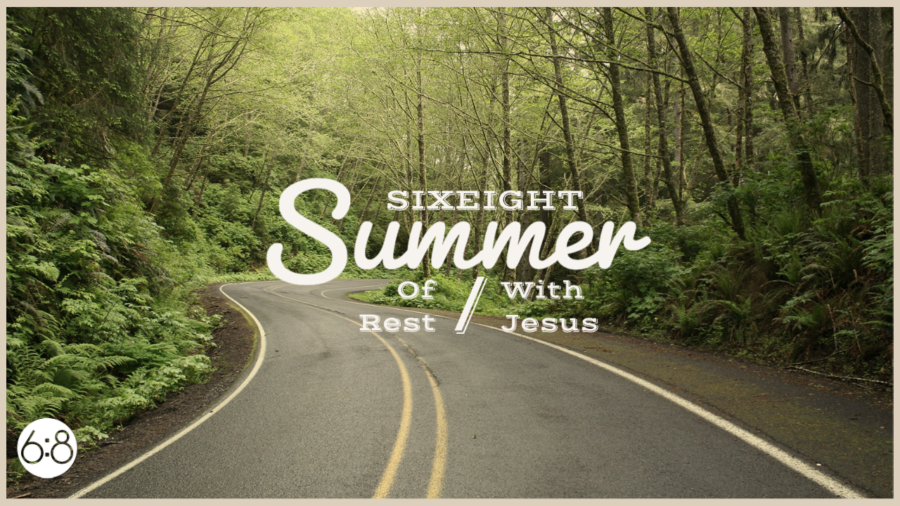 Summer of Rest, Summer with Jesus: W4D2