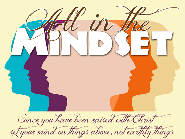 All In The Mindset – Part 1 – Prayer, Study & Worship
