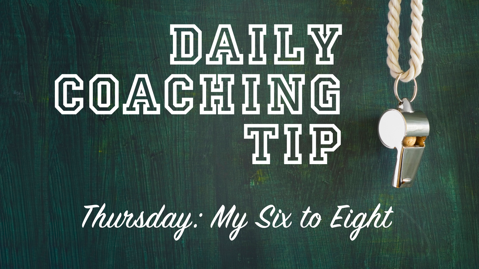 Daily Coaching Tip, Thursday, May 26, 2016