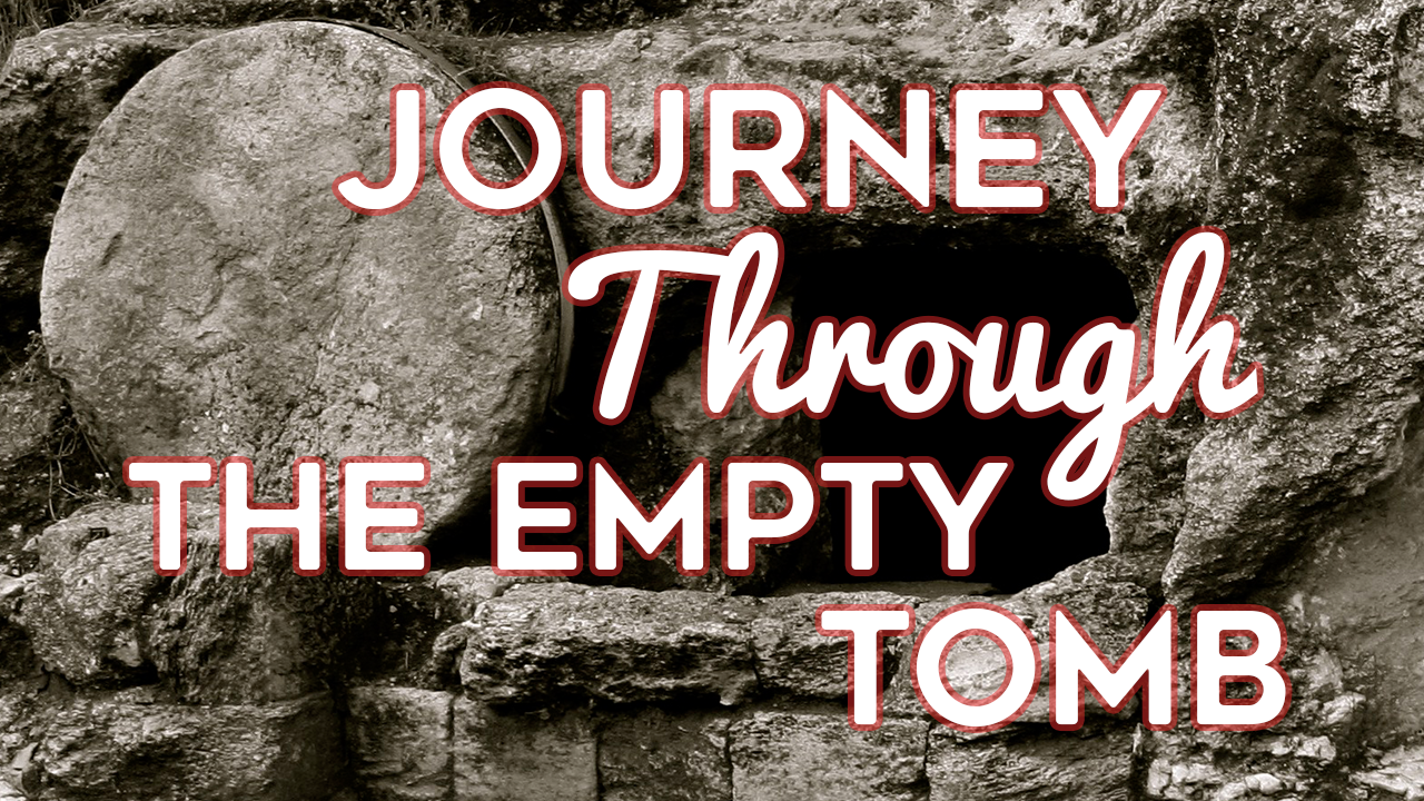 Journey Through The Empty Tomb, Day 38