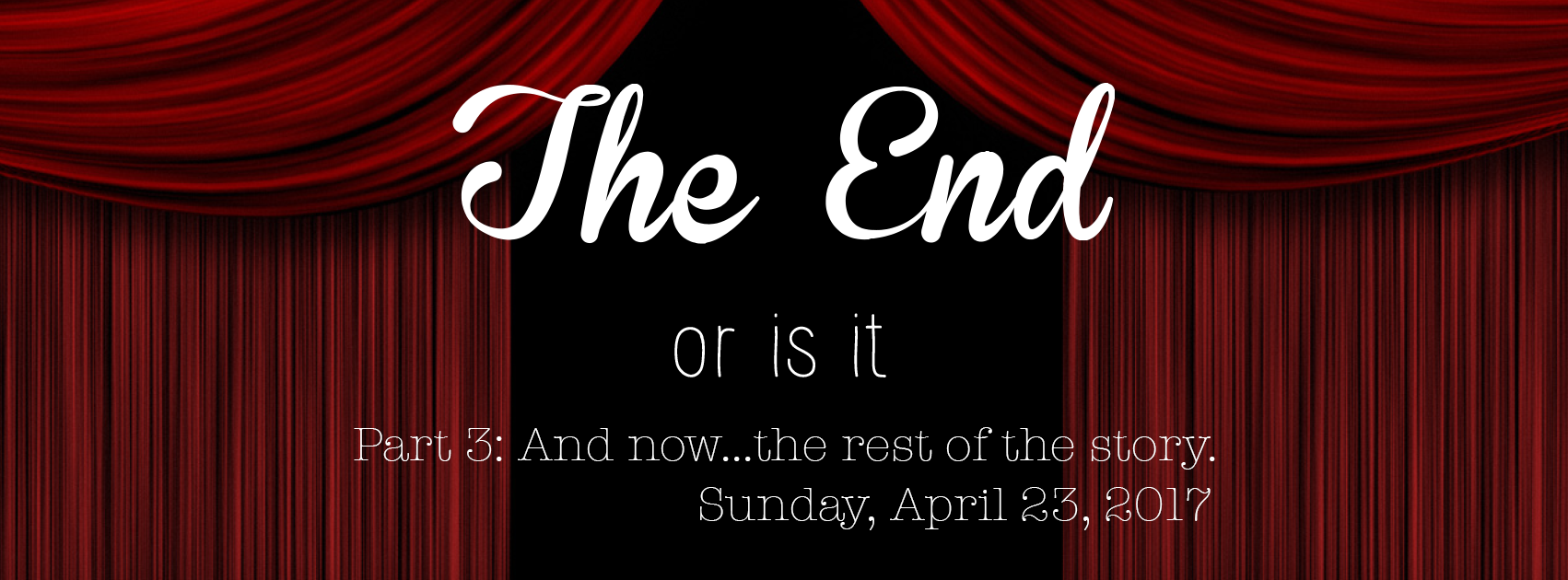 The End…or is it, Part 3: All The More…