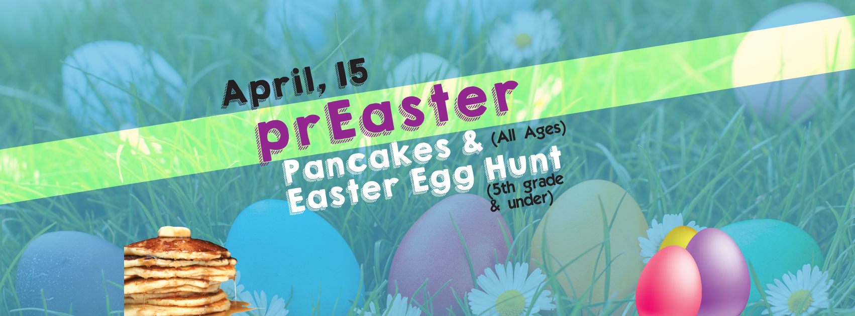 prEaster Pancakes and Easter Egg Hunt